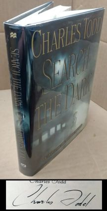 Search the Dark (An Inspector Ian Rutledge Mystery) [signed]. Charles Todd
