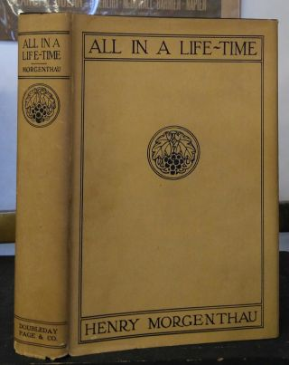 ALL IN A LIFE-TIME [INSCRIBED]. Henry Morgenthau, French Strother