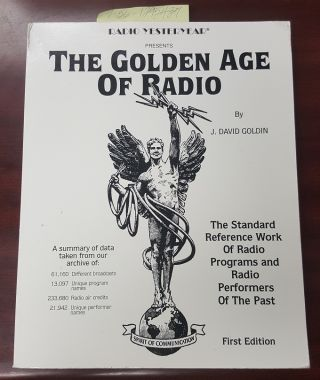 The Golden Age of Radio. J. David Goldin