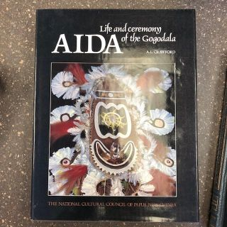 AIDA: LIFE AND CEREMONY OF THE GOGODALA. A. L. Crawford