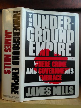 THE UNDERGROUND EMPIRE - WHERE CRIME AND GOVERNMENTS EMBRACE [WITH TLS TO SENATOR DECONCINI...