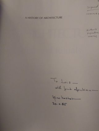 A HISTORY OF ARCHITECTURE: SETTINGS AND RITUALS [SIGNED by Kostof]