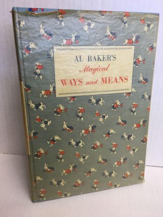 Magical Ways and Means [signed by author]. Al Baker