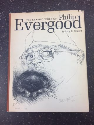 THE GRAPHIC WORK OF PHILIP EVERGOOD [SIGNED BY EVERGOOD]. Lucy R. Lippard, Philip Evergood, Abram...