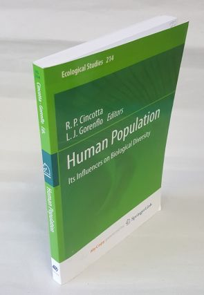 Human Population, Its Influences on Biological Diversity [Ecological Studies #214]. R. P....