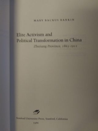 ELITE ACTIVISM AND POLITICAL TRANSFORMATION IN CHINA: ZHEJIANG PROVINCE, 1865-1911