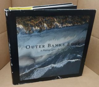 Outer Banks Edge: A Photographic Portfolio - [INSCRIBED]. Steve Alterman