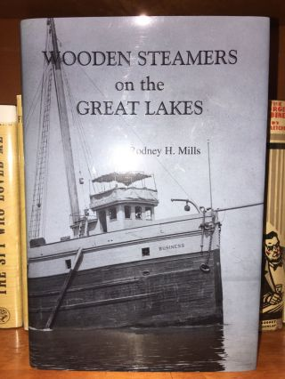 WOODEN STEAMERS ON THE GREAT LAKES. Rodney H. Mills