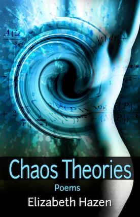 CHAOS THEORIES. Elizabeth Hazen