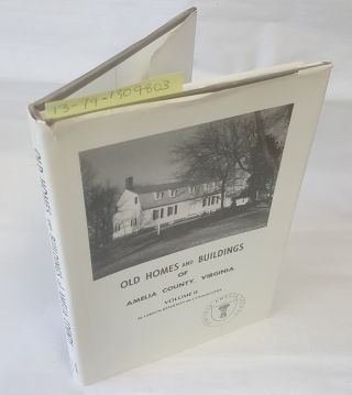 Old Homes and Buildings of Amelia County, Virginia Volume II [INSCRIBED BY AUTHOR]. Jefferson...