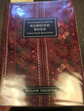 AN INTRODUCTION TO KURDISH RUGS AND OTHER WEAVINGS [SIGNED]. William Eagleton