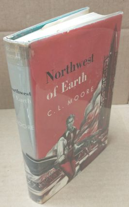NORTHWEST OF EARTH. C. L. Moore