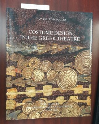 Costume Design in the Greek Theatre. Dionysis Fotopoulos, David A. Hardy