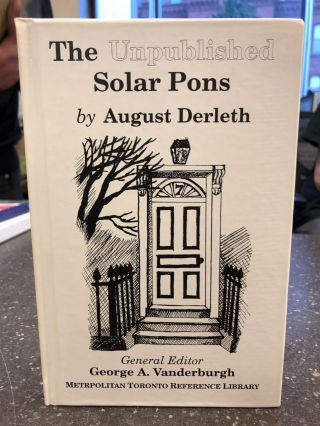 THE UNPUBLISHED SOLAR PONS. August Derleth, George A. Vanderburgh
