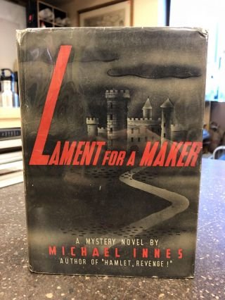 LAMENT FOR A MAKER. Michael Innes