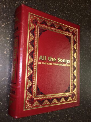 ALL THE SONGS - THE STORY BEHIND EVERY BEATLES RELEASE. Jean-Michel Guesdon, Philippe Margotin