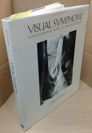 Visual Symphony, A Photographic Work in Four Movements. Bruce Barnbaum