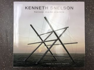FORCES MADE VISIBLE [SIGNED]. Kenneth Snelson, Eleanor Heartney
