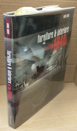 FURNITURE AND INTERIORS OF THE 1940S. Anne Bony, Eric Phillipe, Lysa Hochroth
