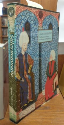 Suleymanname [an illustrated history of Suleyman the Magnificent]. Esin Atil