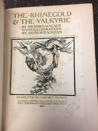 THE RHINEGOLD & THE VALKYRIE. Richard Wagner, Arthur Rackham, Margaret Armour