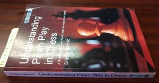 Understanding Pawn Play in Chess: A Grandmaster Shows How To Make The Most Of Your Pawns. Drazen...