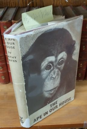 The Ape in Our House [inscribed]. Cathy Hayes