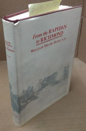 From Rapidan to Richmond and the Spotsylvania Campaign. William Meade Dame, Richard Bowles, new...