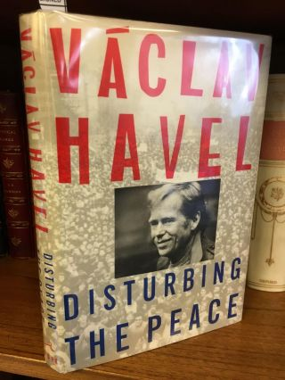DISTURBING THE PEACE [SIGNED]. Václav Havel