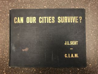 CAN OUR CITIES SURVIVE? AN ABC OF URBAN PROBLEMS, THEIR ANALYSIS, THEIR SOLUTIONS. José...