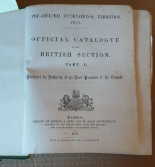 International Exhibition, 1876; Philadelphia: Official Catalogue of the British Section, Part I