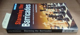 Storming the Barricades: Lessons in Attacking Chess from a Top American Grandmaster. Larry...