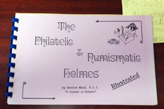 The Philatelic and Numismatic Holmes: A Handy Reference Guide to Sherlockian Stamps and Coins...