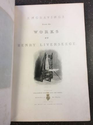 ENGRAVINGS FROM THE WORKS OF HENRY LIVERSEEGE. Henry Liverseege