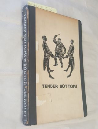 Tender Bottoms: A Psychosexual Study in Morals Based on Personal Experiences and Documentary...