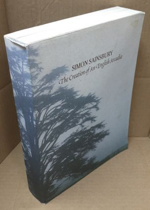 Simon Sainsbury: The Creation of An English Arcadia [2 volumes