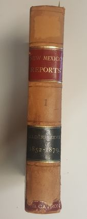 Reports of Cases Determined in the Supreme Court of the Territory of New Mexico [Vol.1]. Charles...