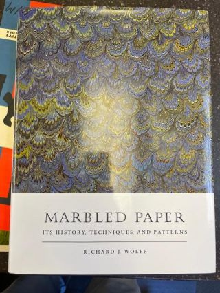 Marbled Paper: Its History, Techniques, and Patterns: With Special Reference to the Relationship...