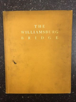 THE WILLIAMSBURG BRIDGE; AN ACCOUNT OF THE CEREMONIES ATTENDING THE FORMAL OPENING OF THE...
