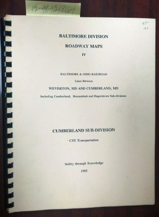 Baltimore Division Roadway Maps, IV: Baltimore and Ohio Railroad Lines Between Weverton, MD and...