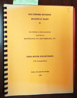 Baltimore Division: Roadway Maps, IX: Baltimore and Ohio Railroad Lines Between Huntington, WV...