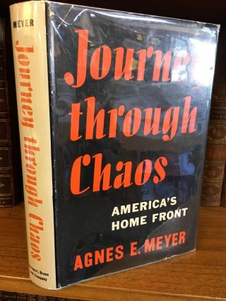 JOURNEY THROUGH CHAOS. Agnes E. Meyer