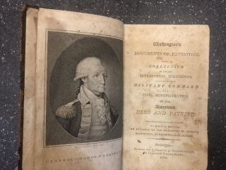 WASHINGTON'S MONUMENTS OF PATRIOTISM, BEING A COLLECTION OF THE MOST INTERESTING DOCUMENTS...