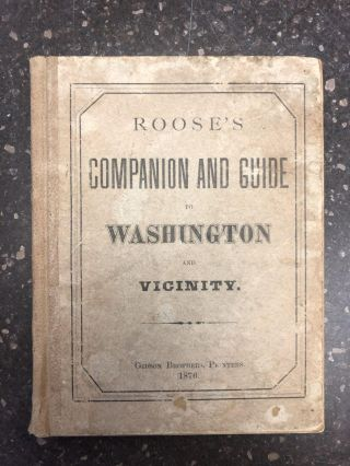 ROOSE'S COMPANION AND GUIDE TO WASHINGTON AND VICINITY. W. S. Roose