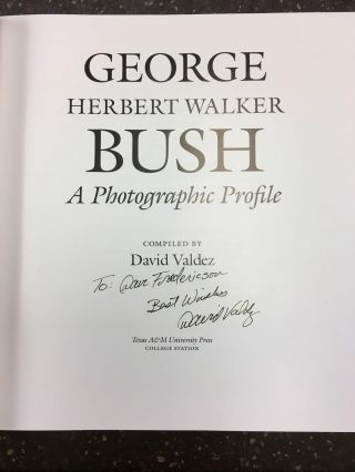 GEORGE HERBERT WALKER BUSH ; A PHOTOGRAPHIC PROFILE [SIGNED BY BUSH AND VALDEZ]. George Herbert...