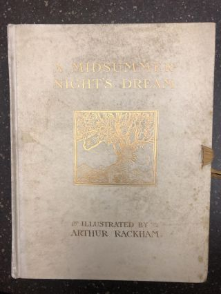A MIDSUMMMER-NIGHT'S DREAM [SIGNED]. Arthur Rackham, William Shakespeare