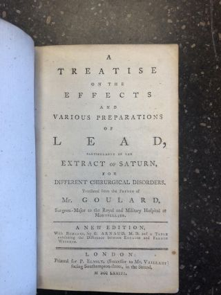 A TREATISE ON THE EFFECTS AND VARIOUS PREPARATIONS OF LEAD, PARTICULARLY OF THE EXTRACT OF...