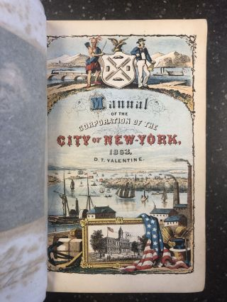 MANUAL OF THE CORPORATION OF THE CITY OF NEW YORK. D. T. Valentine
