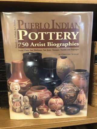 PUEBLO INDIAN POTTERY: 750 ARTIST BIOGRAPHIES. Gregory Schaaf