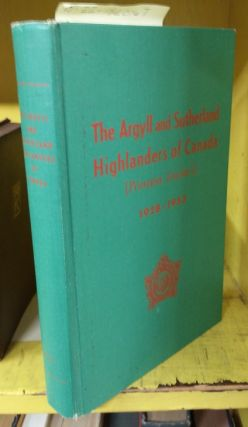 THE ARGYLL AND SUTHERLAND HIGHLANDERS OF CANADA (PRINCESS LOUISE'S), 1928-1953 : COMPILED BY...